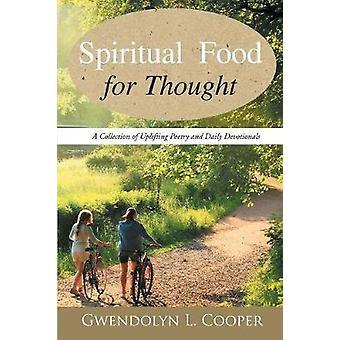 Spiritual Food for Thought A Collection of Uplifting Poetry and Daily Devotionals by L. Cooper & Gwendolyn