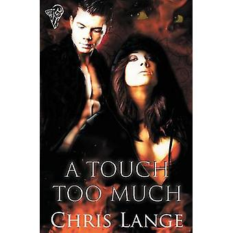 A Touch Too Much by Lange & Chris