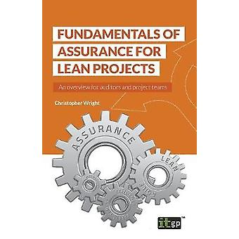 Fundamentals of Assurance for Lean Projects An overview for auditors and project teams by Wright & Christopher