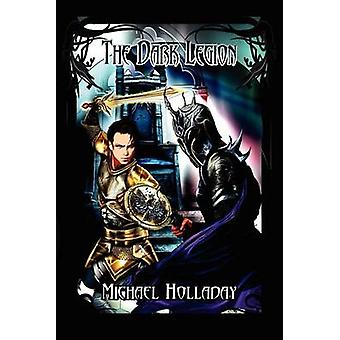 The Dark Legion by Holladay & Michael