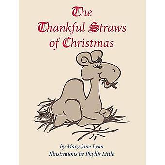 The Thankful Straws of Christmas by Lyon & Mary Jane