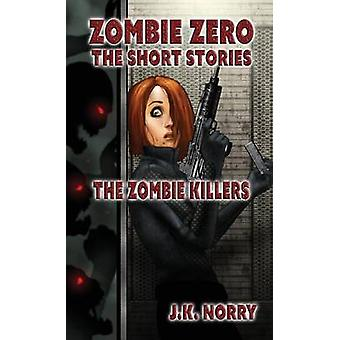 The Zombie Killers by Norry & J.K.