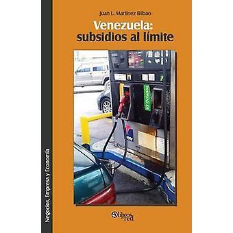 Venezuela subsidios al limite by Martinez Bilbao & Juan Luis