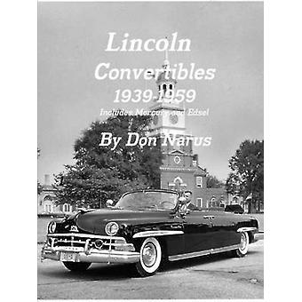 Lincoln Convertibles 19391959 by Narus & Don