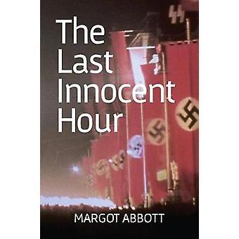 The Last Innocent Hour by Abbott & Margot