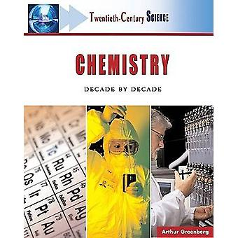 Chemistry - Decade by Decade by Arthur Greenberg - 9780816055319 Book