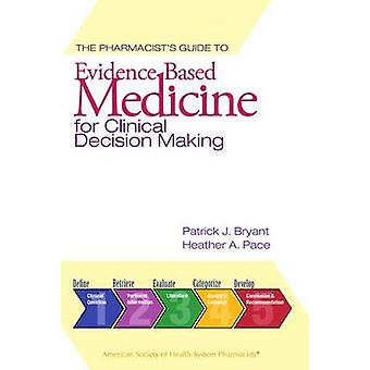 The Pharmacist's Guide to Evidence-Based Medicine for Clinical Decisi