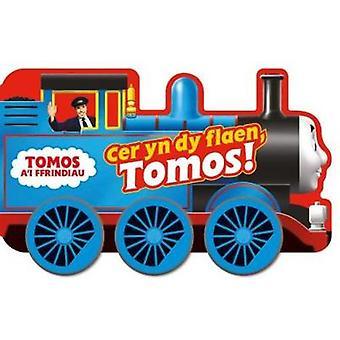 Cyfres Tomos a'i Ffrindiau - Cer yn dy Flaen Tomos! by Egmont - 978184