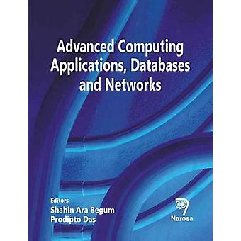 Advanced Computing Applications - Databases and Networks by Shahin Ar