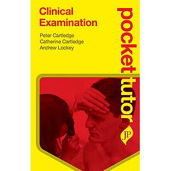 Pocket Tutor Clinical Examination by Peter Cartledge - Catherine Cart