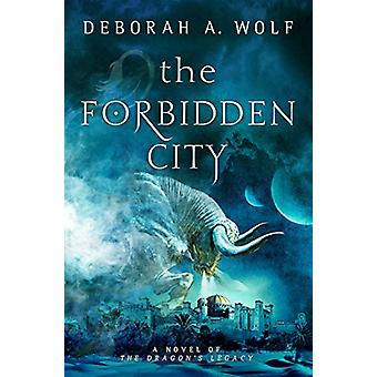 The Forbidden City (the Dragon's Legacy Book 2) by Deborah A Wolf - 9