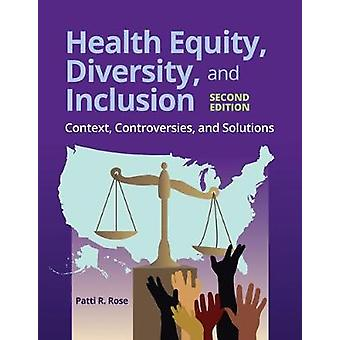 Health Equity - Diversity - And Inclusion - Context - Controversies -