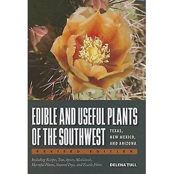 Essbare und Nutzpflanzen der Südwest - Texas - (New Mexico) und A