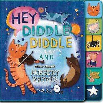 Hey - Diddle Diddle and Other Classic Nursery Rhymes by Editors of Si