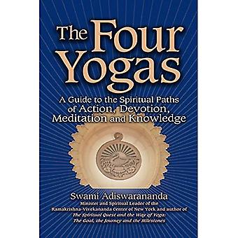 Four Yogas: A Guide to the Spiritual Paths of Action, Devotion, Meditation and Knowledge: 0