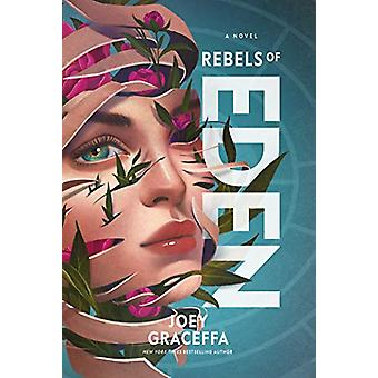 Rebels of Eden by Joey Graceffa - 9781471185809 Book
