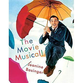 The Movie Musical! by Jeanine Basinger - 9781101874066 Book