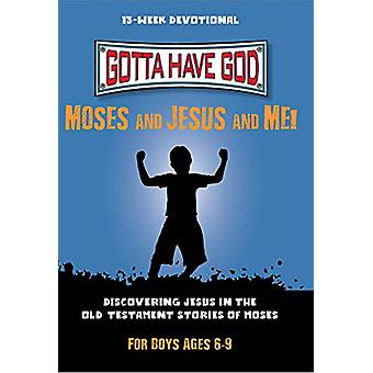 Gotta Have God - Moses and Jesus and Me! - 9781628628135 Book