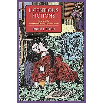 Licentious Fictions - Ninjo and the Nineteenth-Century Japanese Novel