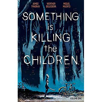 Something is Killing the Children Vol. 1 by James Tynion IV - 9781684