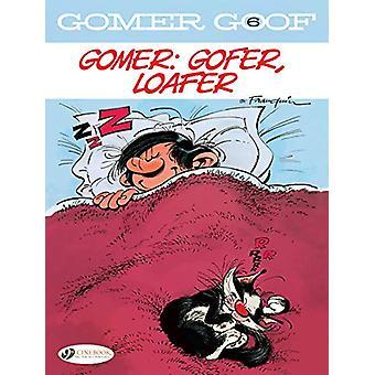 Gomer Goof Vol. 6 - Gomer - Gofer - Loafer by Andre Franquin - 97818491