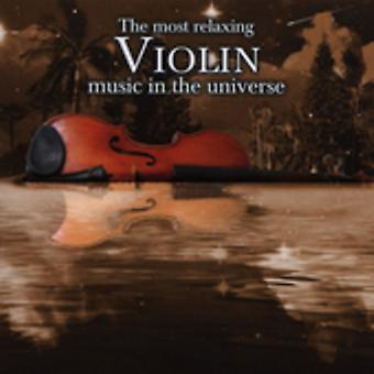 Most Relaxing Violin Music in the Universe - The Most Relaxing Violin Music in the Universe [CD] USA import