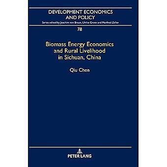 Biomass Energy Economics and Rural Livelihood in Sichuan, China (Development Economics & Policy)