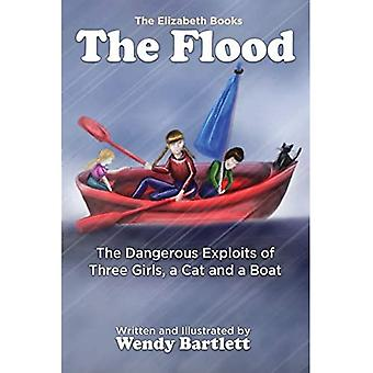 The Flood: The Dangerous Exploits of Three Girls, a Cat and a Boat (Elizabeth Books)