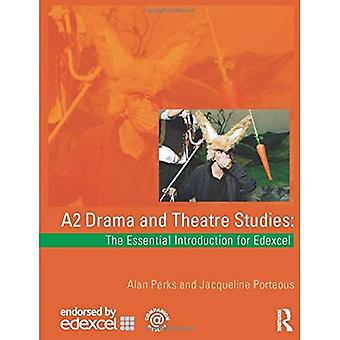 The Edexcel A2 Drama and Theatre Studies Student Book