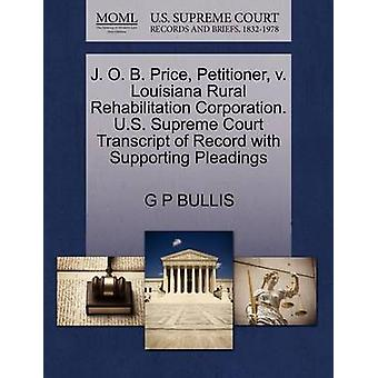 J. O. B. Price - Petitioner - V. Louisiana Rural Rehabilitation Corpo