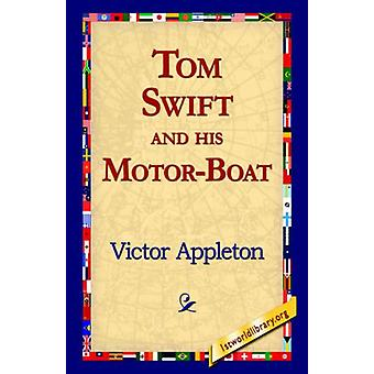 Tom Swift and His Motor-Boat by Victor II Appleton - 9781421816012 Bo