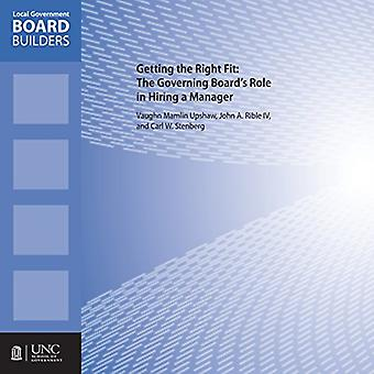Getting the Right Fit - The Governing Board's Role in Hiring a Manager