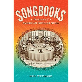 Songbooks The Literature of American Popular Music Refiguring American Music