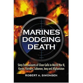 Fuzileiros navais evitando a morte: sessenta e dois relatos de chamadas próximas na Segunda Guerra Mundial, Coreia, Vietnã, Líbano, Iraque e Afeganistão