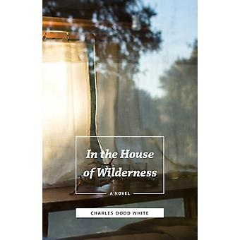 In the House of Wilderness door Charles Dodd White