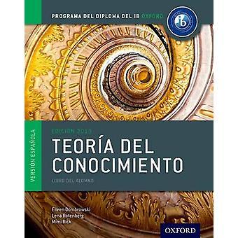 Programa del Diploma del IB Oxford IB Teoria del Conocimiento Libro del Alumno by Eileen Dombrowski & Lena Rotenberg & Mimi Bick