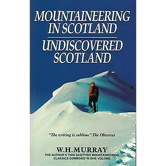 Mountaineering in Scotland  Undiscovered Scotland by Murray & W. H.