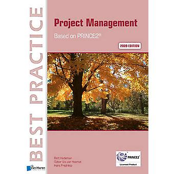 Project Management  Based on PRINCE2 2009 edition by Hedeman & Bert