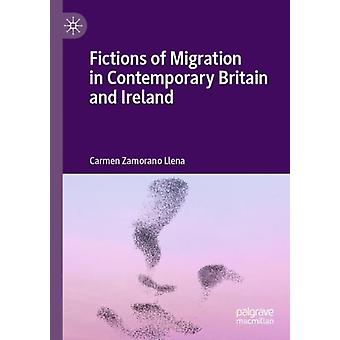 Fictions of Migration in Contemporary Britain and Ireland by Carmen Zamorano Llena