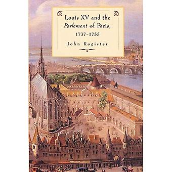 Louis XV and the Parlement of Paris, 1737-55
