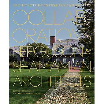Collaborations Architecture Interiors Landscapes by David MaselloMargaret Russell