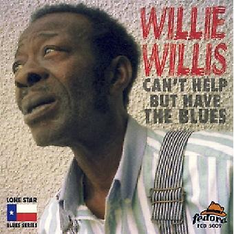 Willie Willis - Can't Help But Have the Blues [CD] USA import