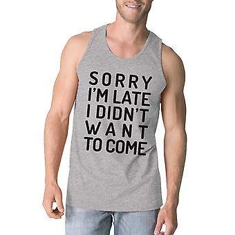 Sorry I'm Late Mens Grey Funny Graphic Tank Top Humorous Gift Shirt
