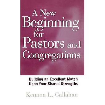 A New Beginning for Pastors and Congregations - Building an Excellent