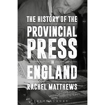 Historien av den provinsiella pressen i England av Rachel Matthews - 9