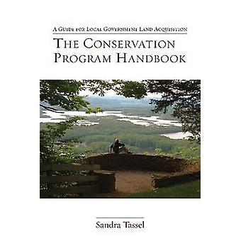 The Conservation Program Handbook - A Guide for Local Government Land