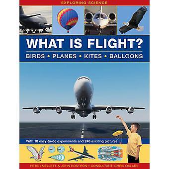Esplorare la scienza - che cosa è il volo? -Uccelli * piani * aquiloni * palloncini