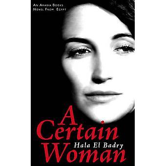 A Certain Woman by Hala El Badry - Farouk Abdel Wahab - 9781906697075