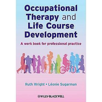 Ergotherapie und Life Course Development - ein Arbeitsbuch für Pro