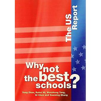 Why Not the Best Schools? - The US Report by Yong Zhao - Ruhui Ni - We